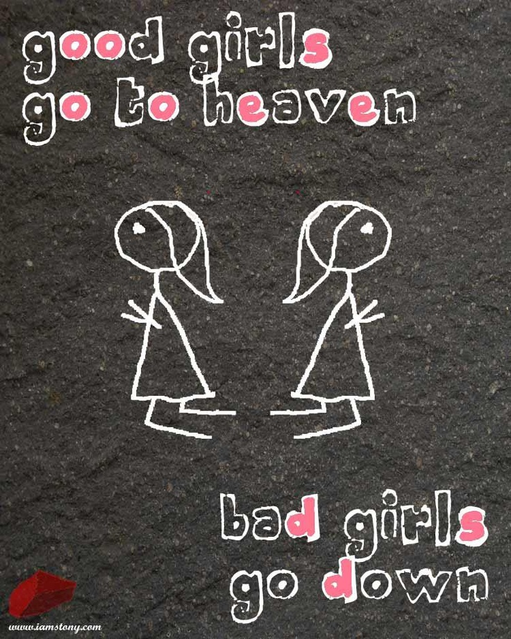 i know where the bad girls go