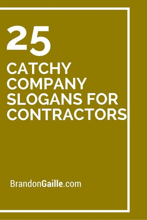 25 Catchy Company Slogans For Contractors Business Names Ideas