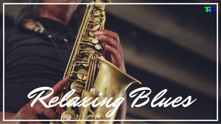 Relaxing Instrumental Blues Collection   Soft Jazz Instrumental Hot Blue...