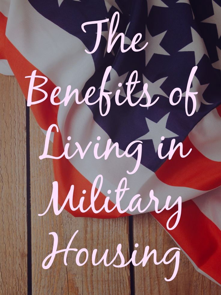 The Benefits of Living in Military Housing