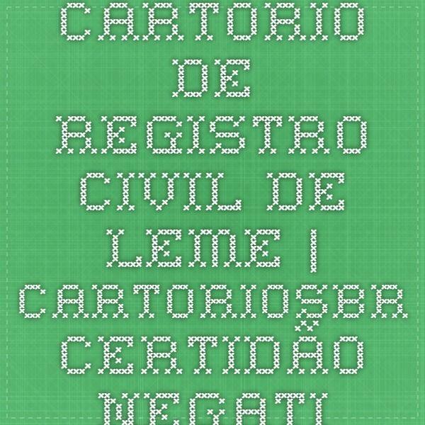 CARTORIO DE REGISTRO CIVIL DE LEME | CARTORIOSBR - CERTIDÃO NEGATIVA DE PROTESTO DOS 10 CARTÓRIOS SP