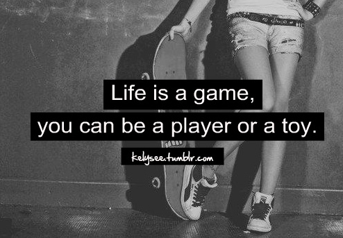 Life is a game #quote