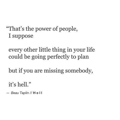 """""""but if you are missing somebody"""" -Beau Taplin"""