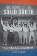 'The Irony of the Solid South' examines how the south became the OC Solid SouthOCO for the Democratic Party and how that solidarity began to crack with the advent of American involvement in World War II.aRelying on a sophisticated analysis of secondary researchOCoas well as a wealth of deep research in primary sources such as letters, diaries... (hardcover $70)