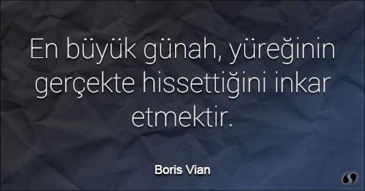 Özlü Sözler | Boris Vian Sözleri | En büyük günah, yüreğinin gerçekte hissettiğini inkar etmektir. #aşk #aşksözleri #resimlisözler