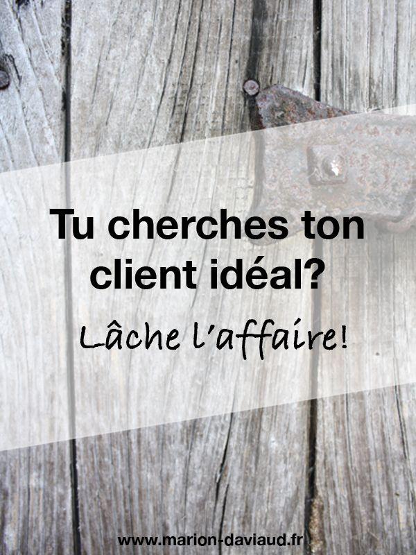 Je Suis Sure De Moi : Cherches, Client, Idéal?, Lâche, L'affaire!, Faire, Deuil,, Client,, Idéal