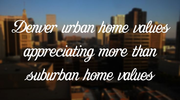 In a trend that's repeating itself around the country, homes in Denver's urban area are appreciating at a greater rate than homes in Denver suburbs. Read more: http://bit.ly/1QYzsuQ  #RealEstate #Denver #HomePrices