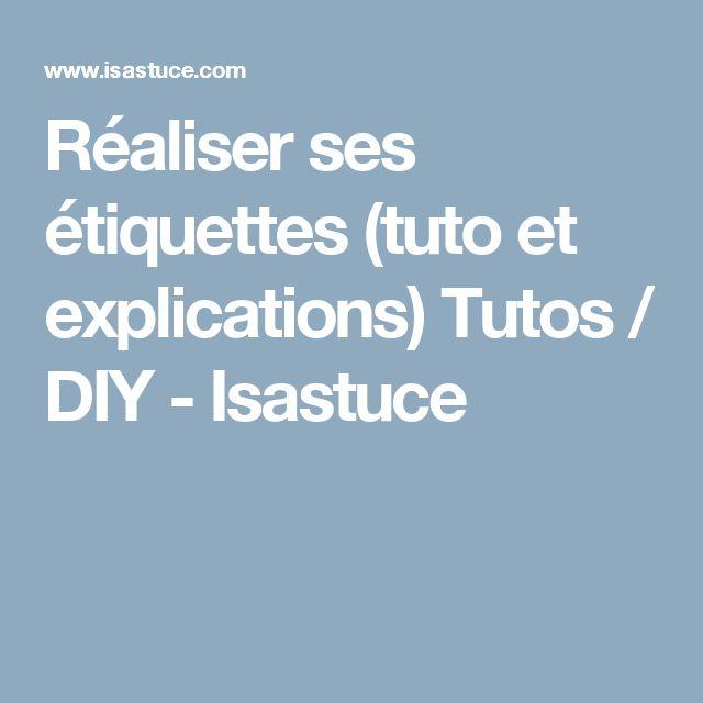 Réaliser ses étiquettes (tuto et explications) Tutos / DIY - Isastuce