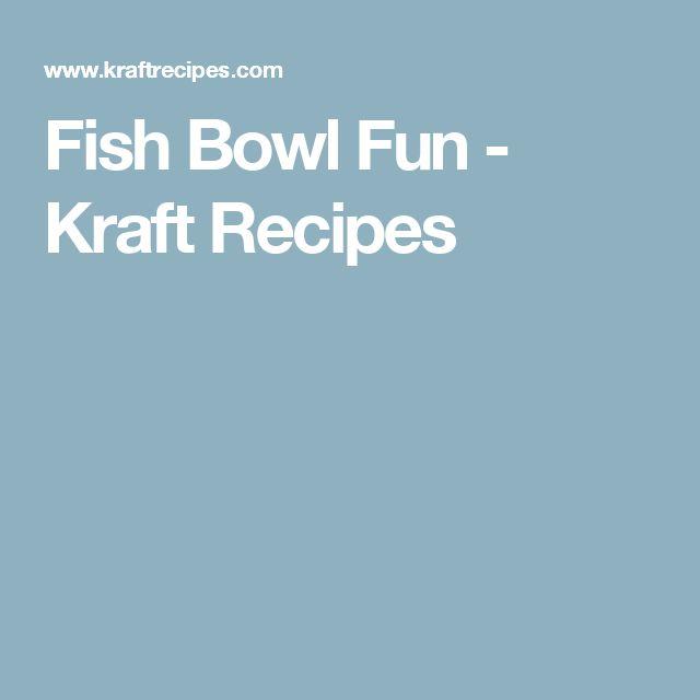 Fish Bowl Fun - Kraft Recipes
