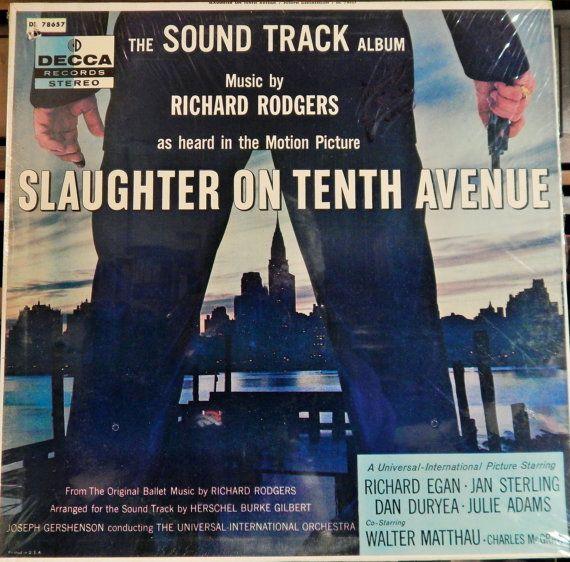 "Slaughter On Tenth Avenue (1958 music Richard Rodgers) Mint 12"" Vinyl LP Original Soundtrack; Richard Egan, Jan Sterling, Julie Adams"