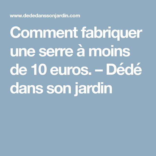 Comment Fabriquer Une Serre à Moins De 10 Euros. U2013 Dédé Dans Son Jardin