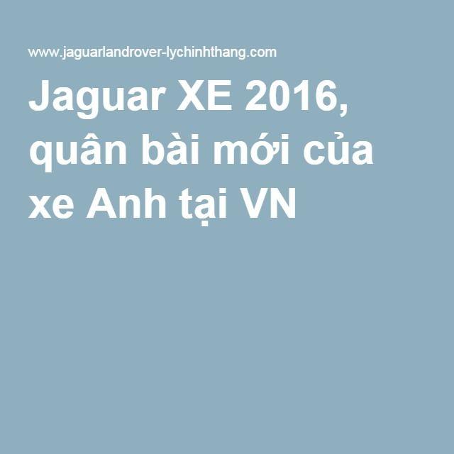 Jaguar XE 2016, quân bài mới của xe Anh tại VN
