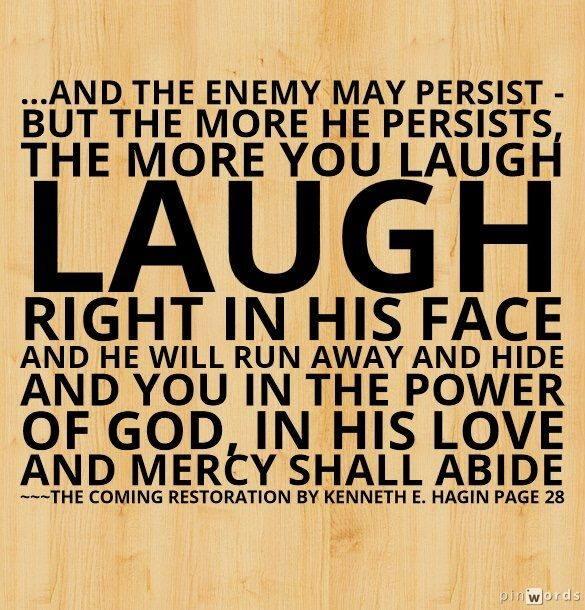 """LAUGH!"" ~ Kenneth E. Hagin"