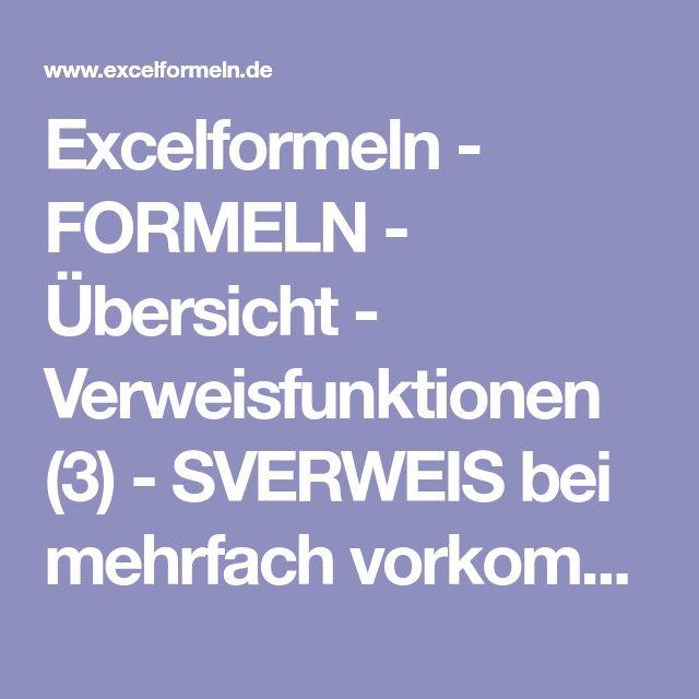 Excelformeln - FORMELN - Übersicht - Verweisfunktionen (3) - SVERWEIS bei mehrfach vorkommendem Suchkriterium - ohne Doppler *