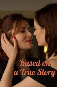 Watch Based on a True Story Full Movies Online Free HD   http://movie.watch21.net/movie/416051/based-on-a-true-story.html  Genre : Drama, Thriller Stars : Emmanuelle Seigner, Eva Green, Vincent Pérez Runtime : 0 min.  Production : WY Productions   Movie Synopsis: A writer goes through a tough period after the release of her latest book, as she gets involved with an obsessive admirer.