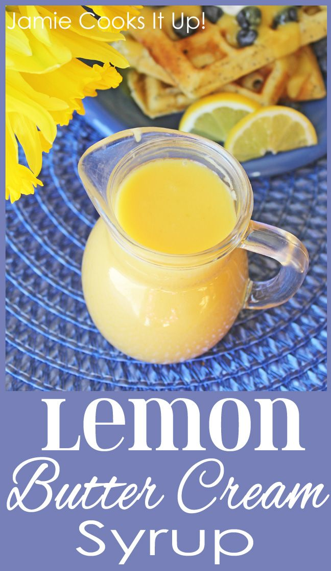 Lemon Butter Cream Syrup, perfect to pour over pancakes, waffles or crepes.