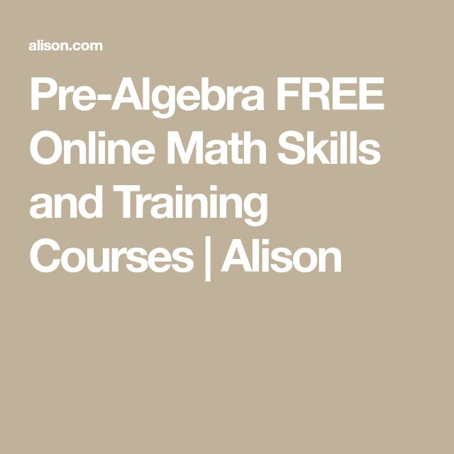 Pre-Algebra FREE Online Math Skills and Training Courses | Alison #onlinemathcourses