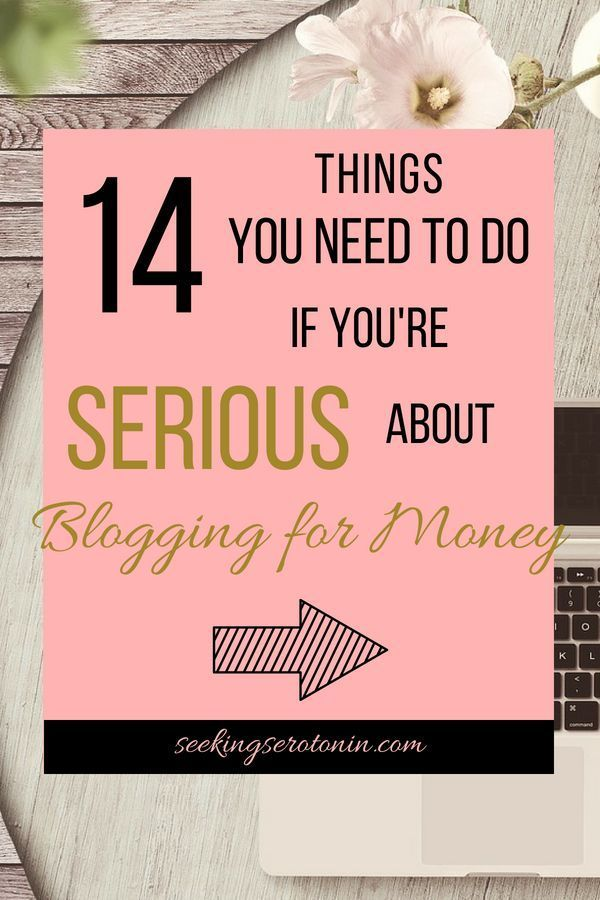 14 things you need to do if you seriously want to make money blogging – Blogging