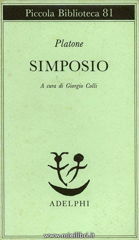 """""""Il Simposio"""" Platone.  Bellissimo trattato di filosofia sull'amore. Un libro che ho amato tanto. Diversi punti di vista, diversi lati, anche oscuri sull'amore."""