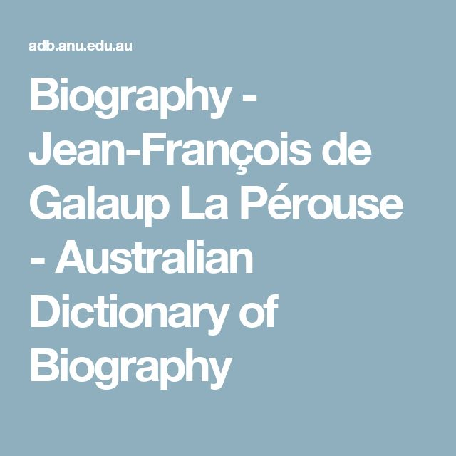 Biography - Jean-François de Galaup La Pérouse - Australian Dictionary of Biography