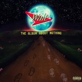 """Wale Readies """"THE ALBUM ABOUT NOTHING""""; Grammy-Nominated Rapper Joined on New Album by Longtime Inspiration Jerry Seinfeld; New Single """"The Matrimony (feat. Usher),"""" Debuted Earlier This Week With Blockbuster iHeart Media Premiere; Album Pre-Orders Now Available via Wale's Official Webstore; """"THE ALBUM ABOUT NOTHING"""" Arrives Everywhere on March 31st"""