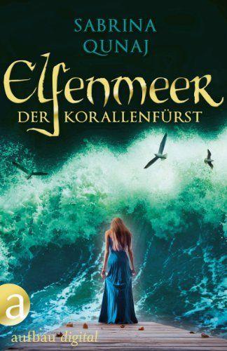 Elfenmeer - Der Korallenfürst: Eine Geschichte aus der Elvion-Reihe, http://www.amazon.de/dp/B00ITPLM32/ref=cm_sw_r_pi_awdl_0Eaytb19CQHAS
