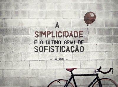 <p></p><p>A simplicidade é o último grau de sofisticação. (Leonardo da Vinci)</p>