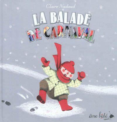 La balade de carnaval / C. Nadaud. - Ane bâté, 2012