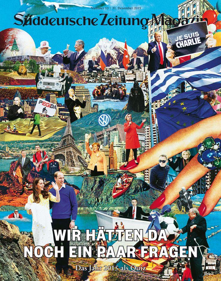 Süddeutsche Zeitung Magazin 53/2015 Art-director: Thomas Kartsolis; Deputy Art-director: Birthe Steinbeck; Design: David Henne, Anna Meyer, Jonas Natterer