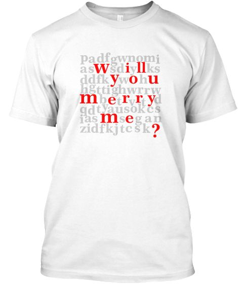 Will You Merry Me 02 T-Shirt Front
