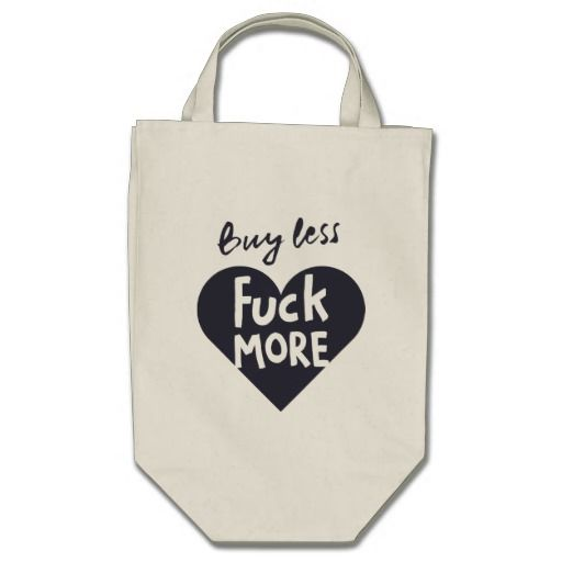 Buy less fuck more canvas bag