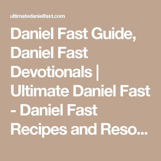 Daniel Fast Guide, Daniel Fast Devotionals | Ultimate Daniel Fast - Daniel Fast Recipes and Resources