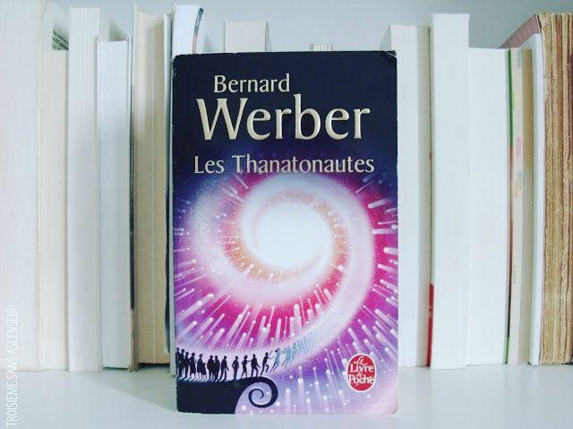 """TROISIEME SANS ASCENSEUR: """"Les Thanatonautes"""", de Bernard Werber"""