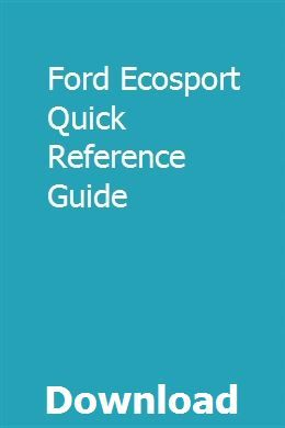 Ford Ecosport Quick Reference Guide Repair Manuals Manual Turbo Service