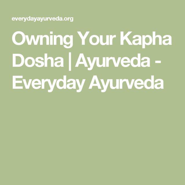 Owning Your Kapha Dosha | Ayurveda - Everyday Ayurveda