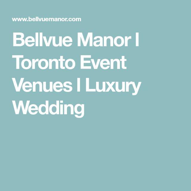 Bellvue Manor l Toronto Event Venues l Luxury Wedding