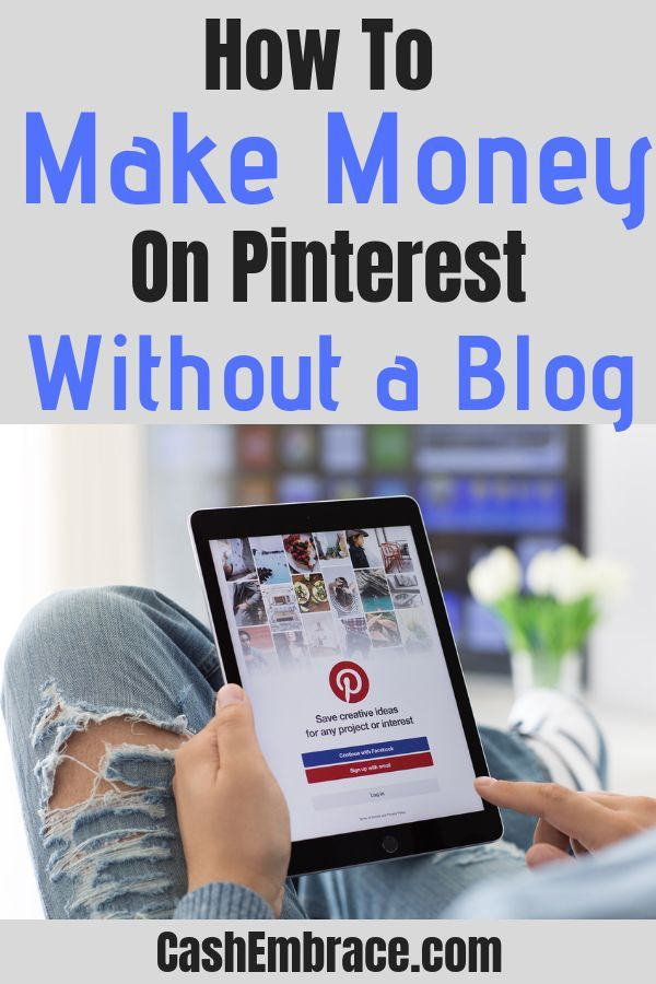 How To Make Money With Pinterest Without a Blog – Cash Embrace-Make Money Online
