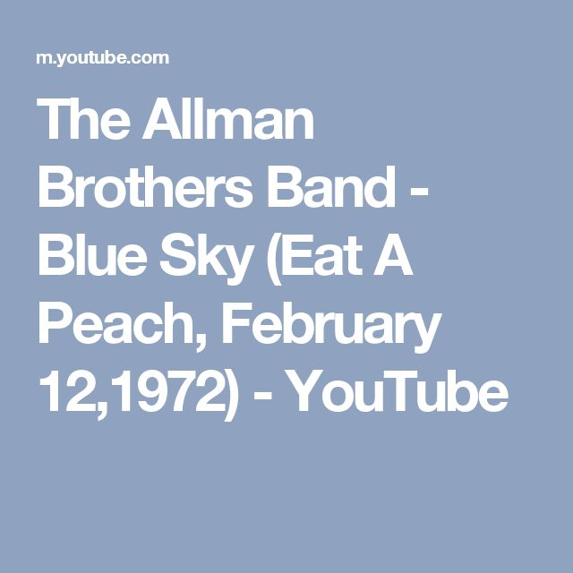 The Allman Brothers Band - Blue Sky (Eat A Peach, February 12,1972) - YouTube