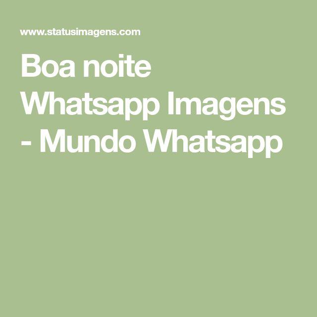 Boa noite Whatsapp Imagens - Mundo Whatsapp