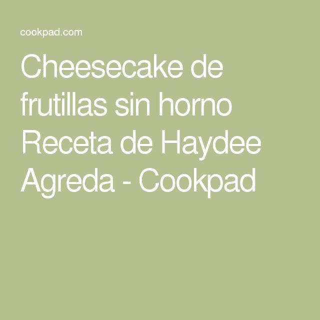 Cheesecake de frutillas sin horno Receta de Haydee Agreda - Cookpad