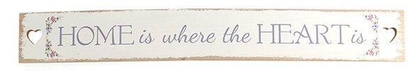 Iso ja ihana valkoinen puukyltti, jossa harmaalla teksti Home is where the heart is. Kaunis rustiikkinen tyyyli ja kyltin päissä sydämen muotoiset reiät. Näyttävä ja tyylikäs kyltti esim. ulko-oveen tai kiva lahjaidea uuteen kotiin.   Koko: pituus 73cm, korkeus 9,8cm  Materiaali: puu  Väri: valkoinen / harmaa