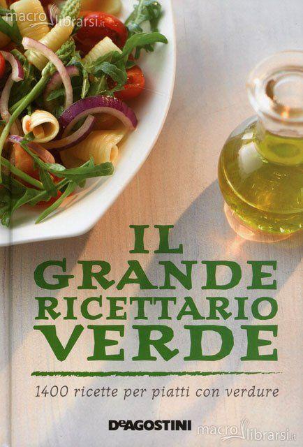 Il Grande Ricettario Verde - Libro - 1400 ricette per piatti con verdure - Autori Vari - ★★★★