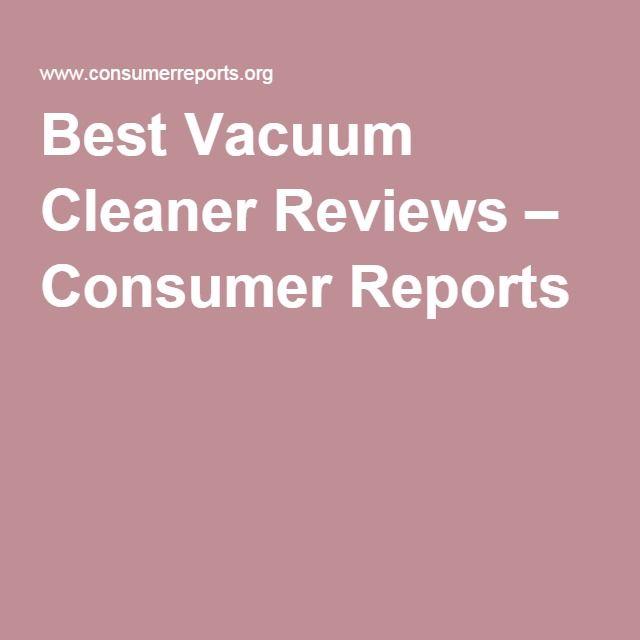Best Vacuum Cleaner Reviews – Consumer Reports