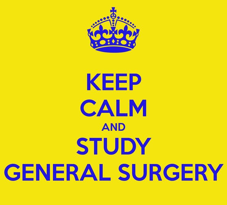 KEEP CALM AND STUDY GENERAL SURGERY | What I do... | Pinterest