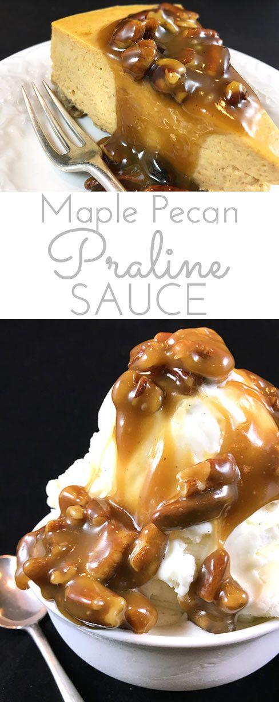 Maple Praline Pecan Sauce: ultimate New England pecan sauce transforms plain…