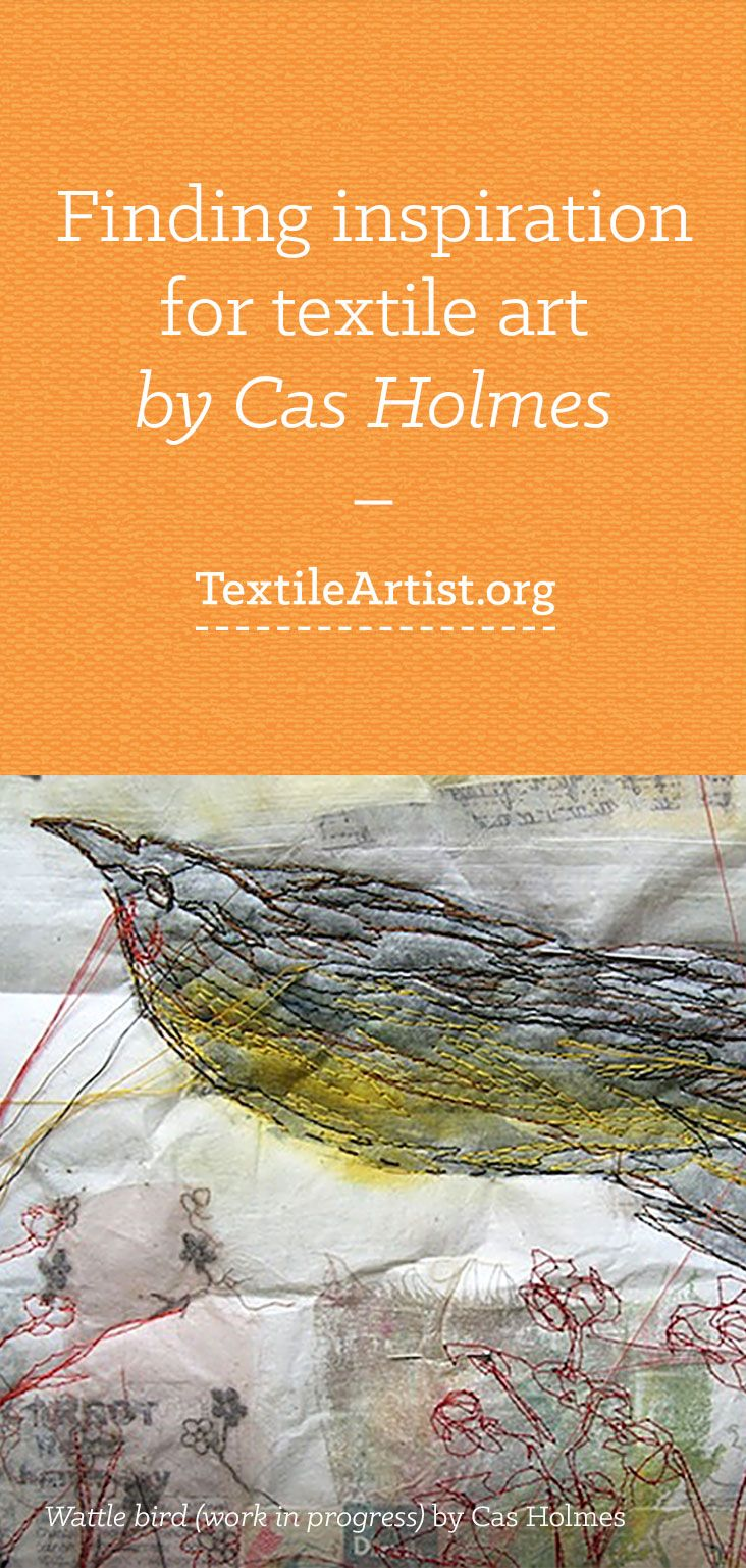 Finding inspiration for textile art by Cas Holmes