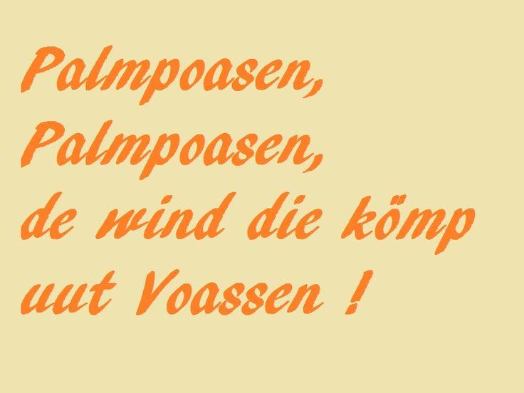 'Palmpasen, Palmpasen, de wind die komt uit Vaassen'.