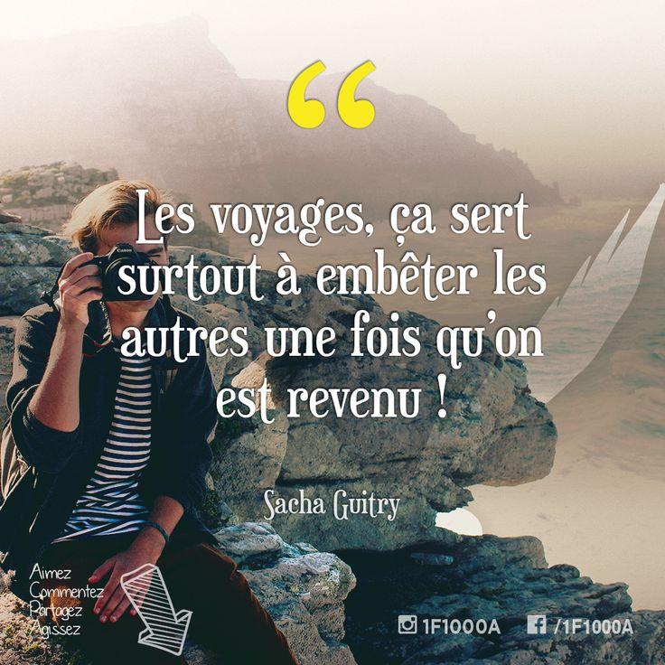 Les voyages, ça sert surtout à embêter les autres une fois qu'on est revenu! – Sacha Guitry  Suivez l'aventure sur http://www.1famille1000aventures.com?utm_content=buffer8010d&utm_medium=social&utm_source=pinterest.com&utm_campaign=buffer #1f1000a #nomade #libre #fulltimerv #inspiring #quote #inspiration #travel