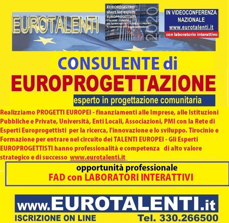 UTILIZZA FINALMENTE I FINANZIAMENTI EUROPEI PER L'OCCUPAZIONE E LO SVILUPPO  REALIZZIAMO PROGETTI EUROPEI - CONTRIBUTI alle IMPRESE -ISTITUZIONI -ASSOCIAZIONI -ENTI LOCALI -PMI -ENTI PARCHI . UN TEAM DI ESPERTI EUROPROGETTISTI CON COMPETENZA E PROFESSIONALITA' DI ALTO VALORE STRATEGICO E DI SUCCESSO.FORMAZIONE PER ENTRARE NEL CIRCUITO DEI TALENTI EUROPEI. www.eurotalenti