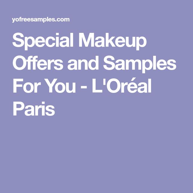 Special Makeup Offers and Samples For You - L'Oréal Paris